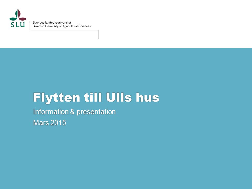 Flytten till Ulls hus Information & presentation Mars 2015