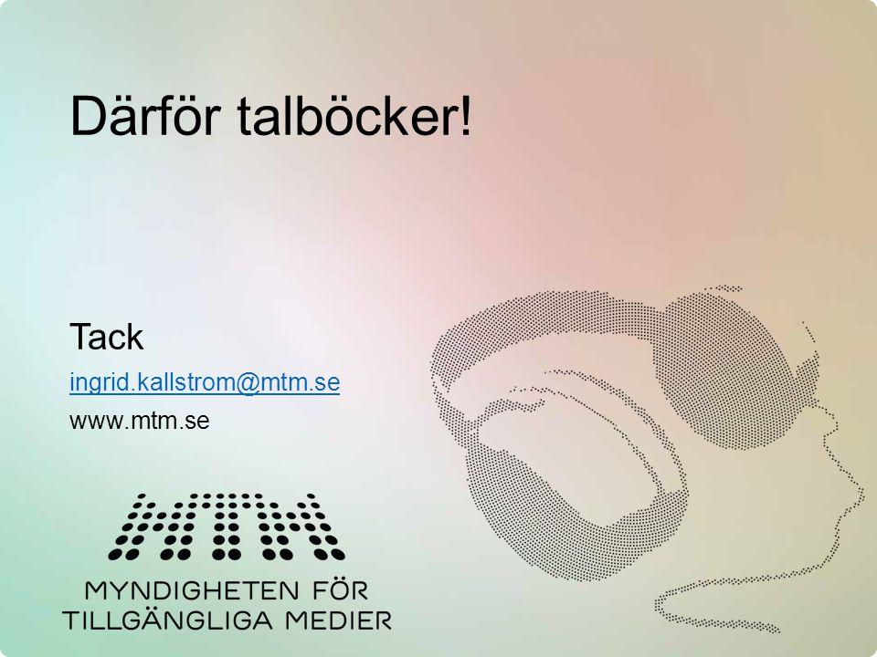 Därför talböcker! Tack ingrid.kallstrom@mtm.se www.mtm.se