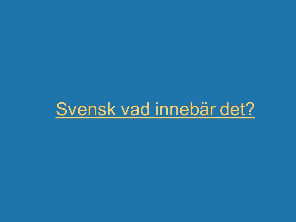 Svensk vad innebär det?