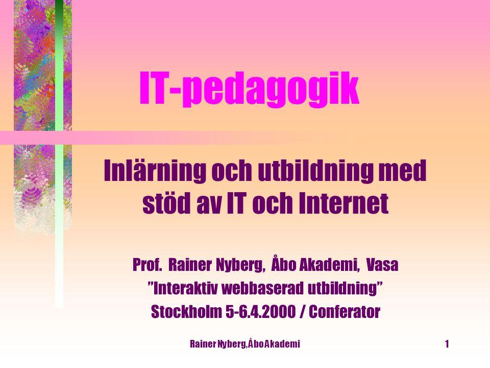 Rainer Nyberg, Åbo Akademi12 Dialogpedagogik Utbildaren och den lärande i dialog Figurer: Tommy Strandvall, Vasa