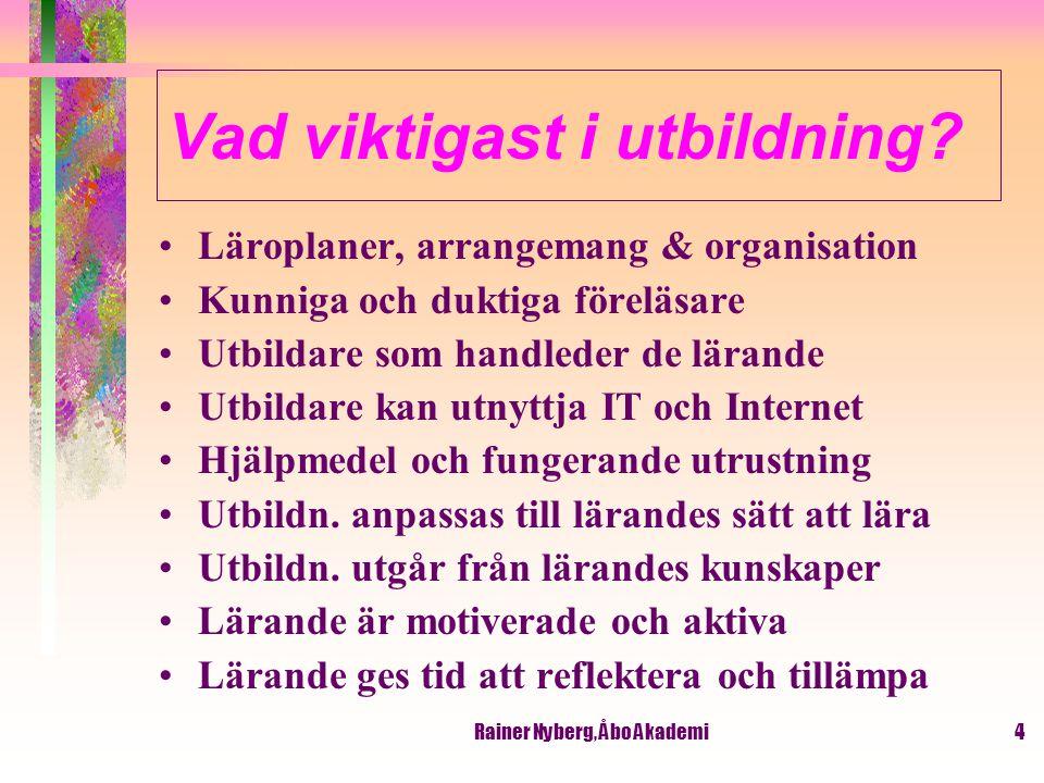 Rainer Nyberg, Åbo Akademi15 Grupper & utbildare samarbetar Multimedia utnyttjas för kontkater och samarbete mellan grupper och mellan lärare på skilda orter