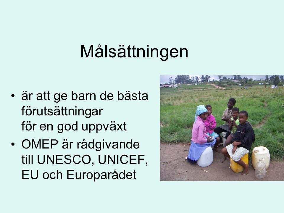 Målsättningen är att ge barn de bästa förutsättningar för en god uppväxt OMEP är rådgivande till UNESCO, UNICEF, EU och Europarådet