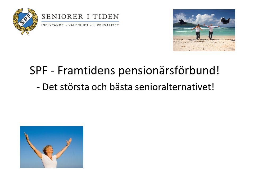 SPF - Framtidens pensionärsförbund! - Det största och bästa senioralternativet!