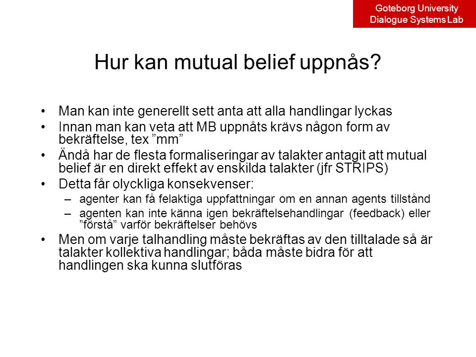 Goteborg University Dialogue Systems Lab Hur kan mutual belief uppnås.