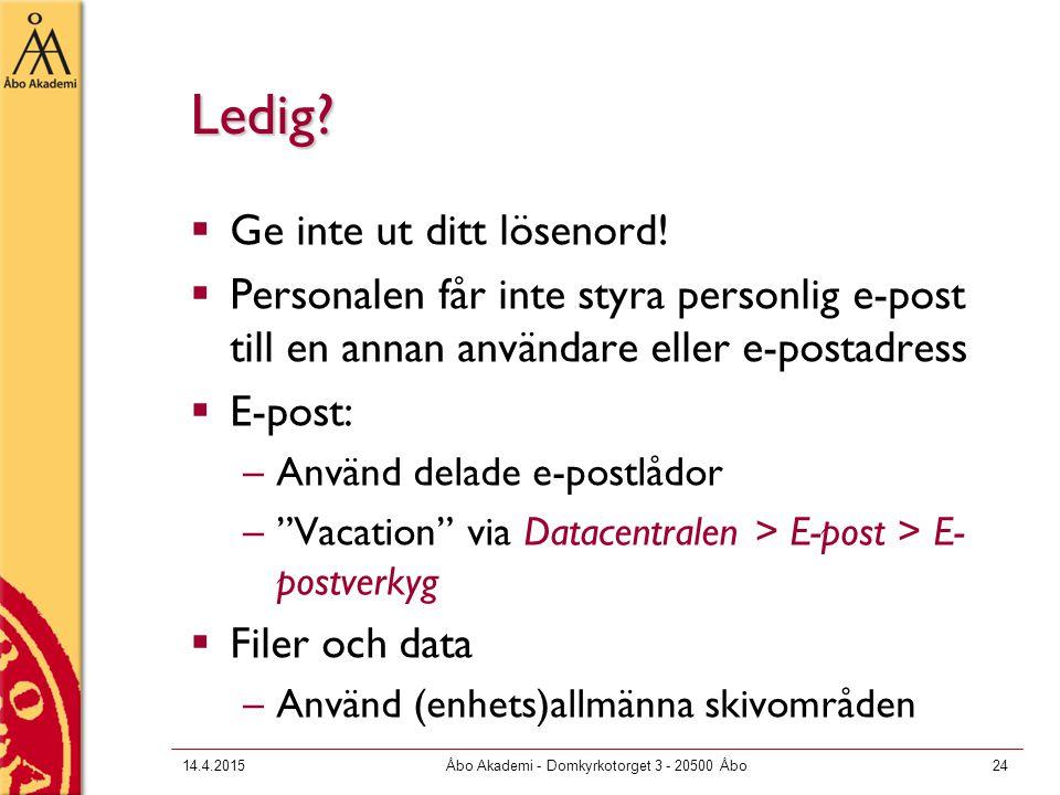 14.4.2015Åbo Akademi - Domkyrkotorget 3 - 20500 Åbo24 Ledig.