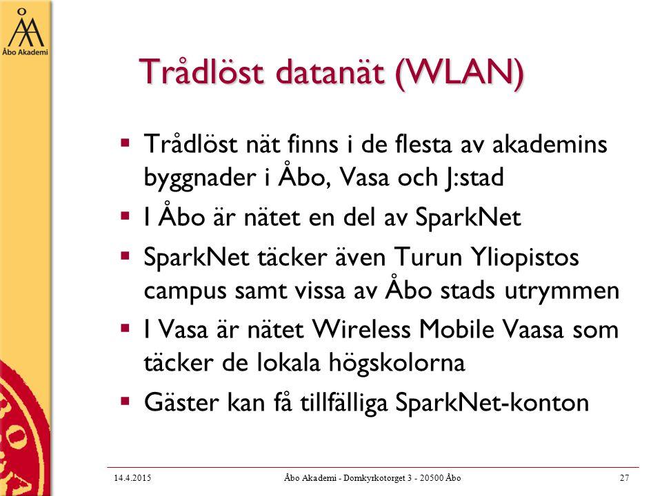 14.4.2015Åbo Akademi - Domkyrkotorget 3 - 20500 Åbo27 Trådlöst datanät (WLAN)  Trådlöst nät finns i de flesta av akademins byggnader i Åbo, Vasa och J:stad  I Åbo är nätet en del av SparkNet  SparkNet täcker även Turun Yliopistos campus samt vissa av Åbo stads utrymmen  I Vasa är nätet Wireless Mobile Vaasa som täcker de lokala högskolorna  Gäster kan få tillfälliga SparkNet-konton