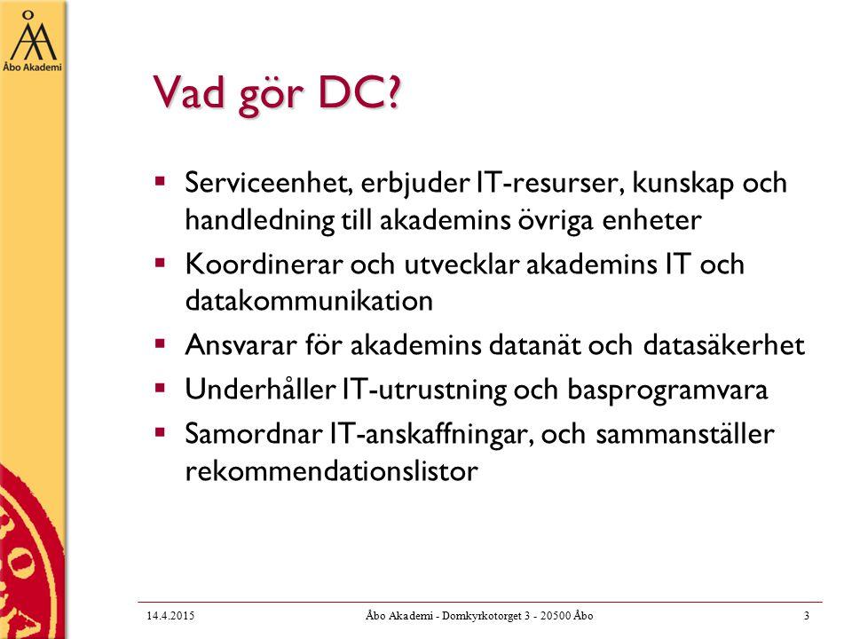 14.4.2015Åbo Akademi - Domkyrkotorget 3 - 20500 Åbo3 Vad gör DC.