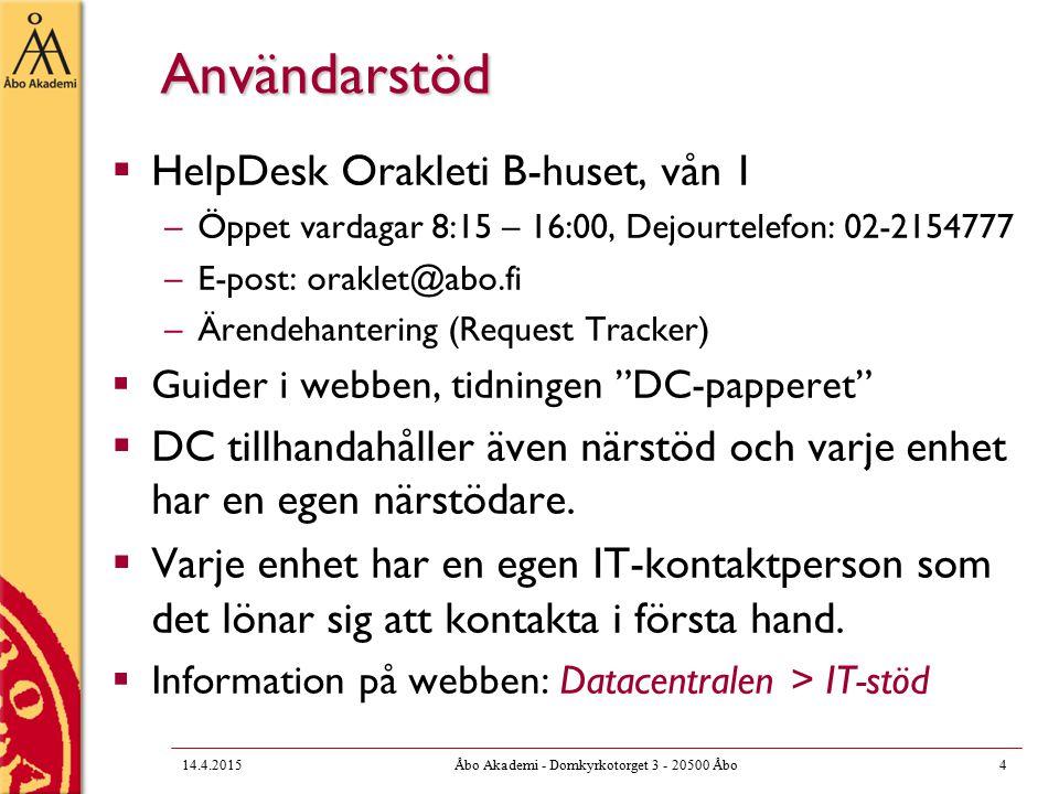Användarstöd  HelpDesk Orakleti B-huset, vån 1 –Öppet vardagar 8:15 – 16:00, Dejourtelefon: 02-2154777 –E-post: oraklet@abo.fi –Ärendehantering (Request Tracker)  Guider i webben, tidningen DC-papperet  DC tillhandahåller även närstöd och varje enhet har en egen närstödare.