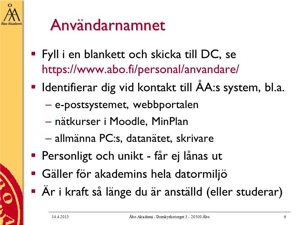 Användarnamnet  Fyll i en blankett och skicka till DC, se https://www.abo.fi/personal/anvandare/  Identifierar dig vid kontakt till ÅA:s system, bl.a.