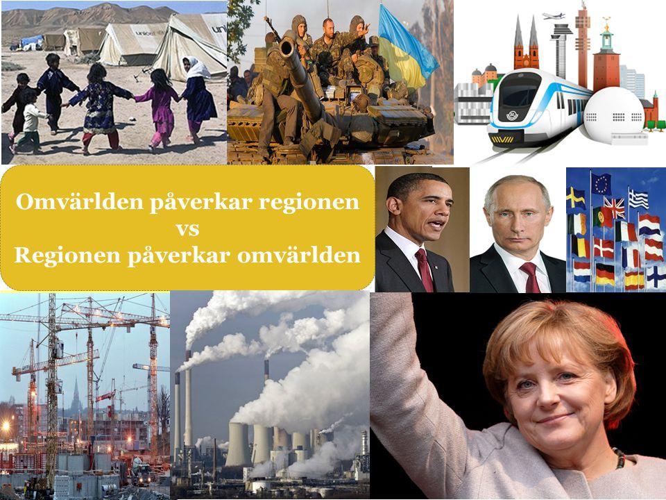Stockholms- regionen, en del av en alltmer komplex värld Omvärlden påverkar regionen vs Regionen påverkar omvärlden