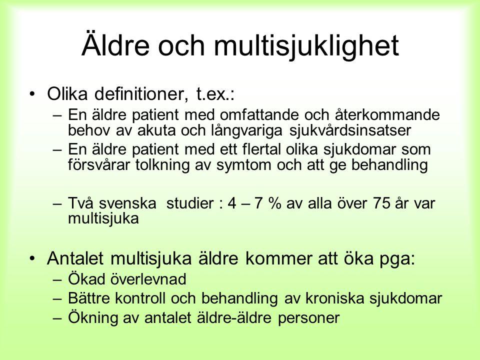 Äldre och multisjuklighet Olika definitioner, t.ex.: –En äldre patient med omfattande och återkommande behov av akuta och långvariga sjukvårdsinsatser