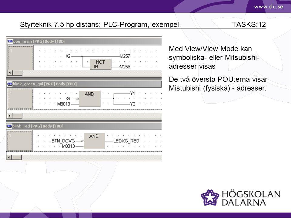 Styrteknik 7.5 hp distans: PLC-Program, exempel TASKS:12 Med View/View Mode kan symboliska- eller Mitsubishi- adresser visas De två översta POU:erna v