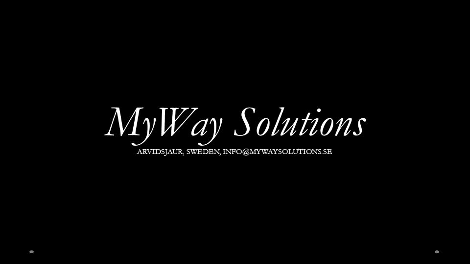 MyWay Solutions ARVIDSJAUR, SWEDEN, INFO@MYWAYSOLUTIONS.SE