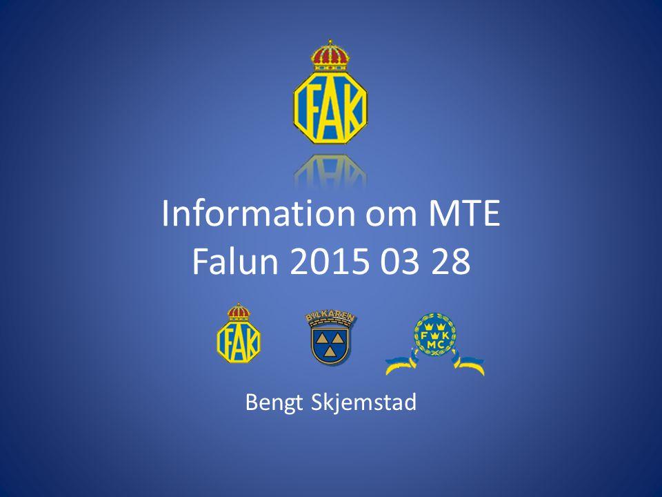 Information om MTE Falun 2015 03 28 Bengt Skjemstad