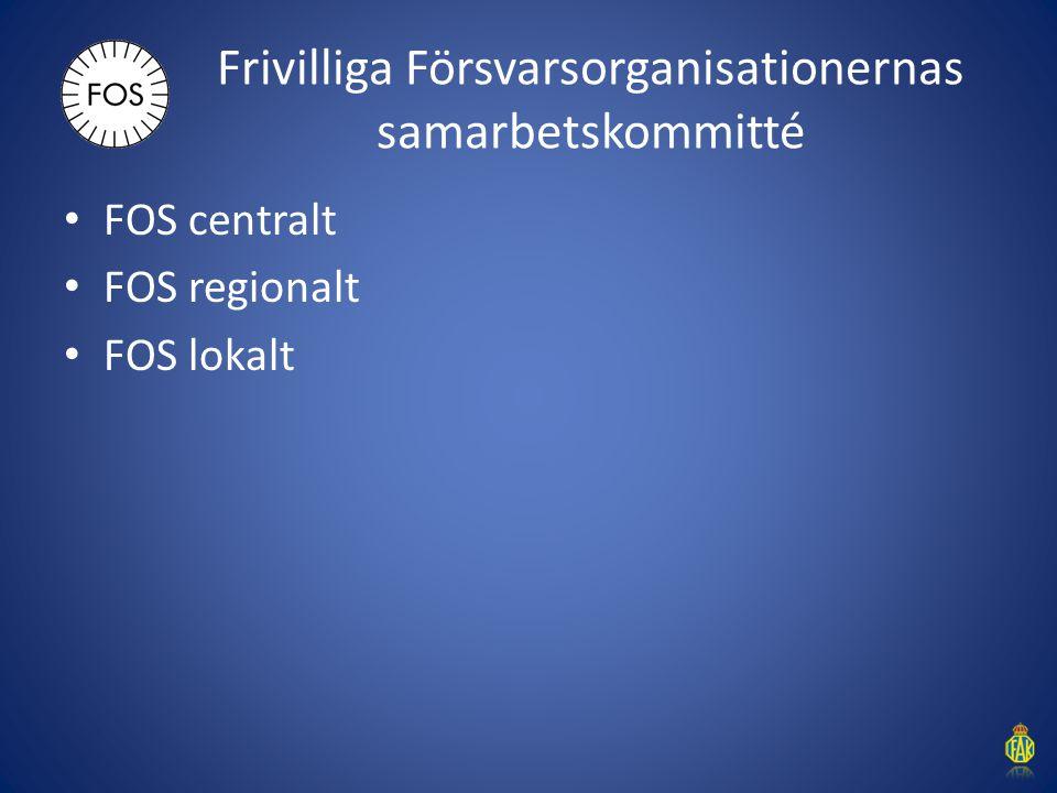 Frivilliga Försvarsorganisationernas samarbetskommitté FOS centralt FOS regionalt FOS lokalt
