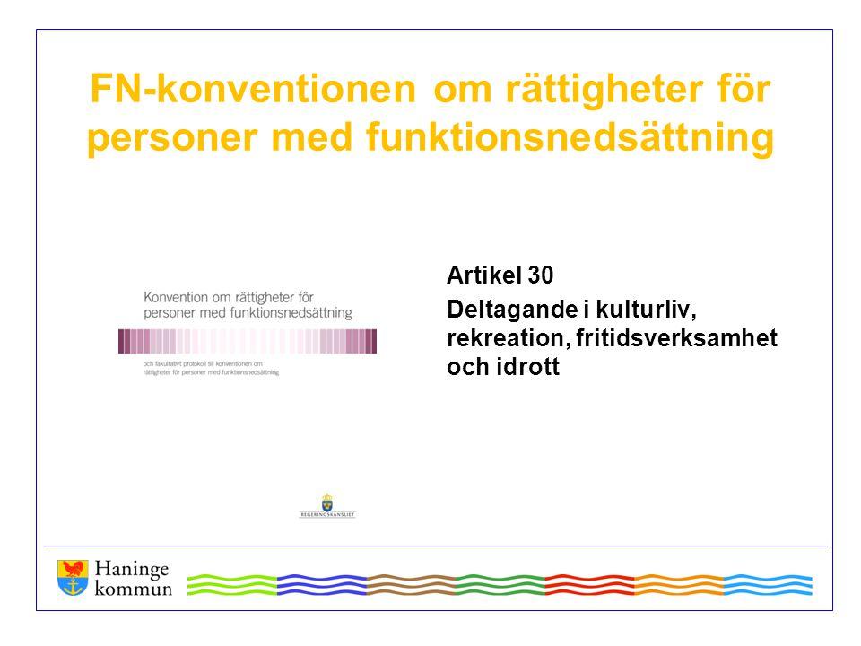 FN-konventionen om rättigheter för personer med funktionsnedsättning Artikel 30 Deltagande i kulturliv, rekreation, fritidsverksamhet och idrott