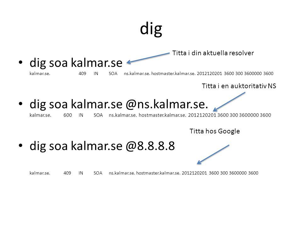 dig dig +dnssec soa kalmar.se dig +dnssec soa kalmar.se @ns.kalmar.se.