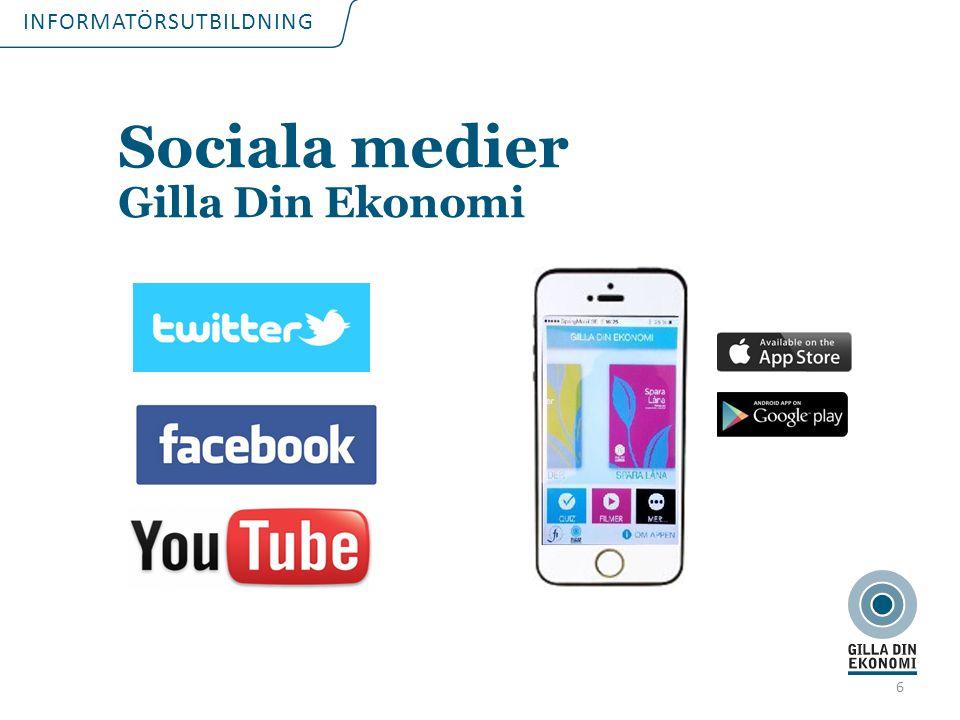 INFORMATÖRSUTBILDNING 6 Sociala medier Gilla Din Ekonomi
