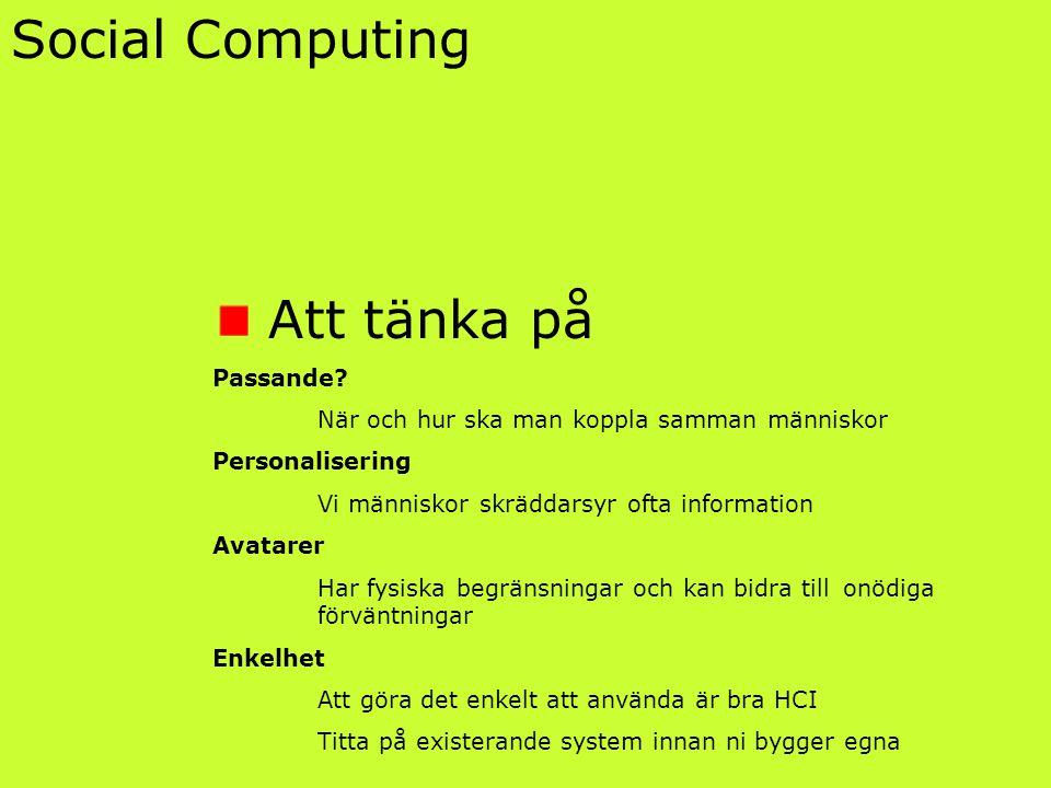 Social Computing Att tänka på Passande.