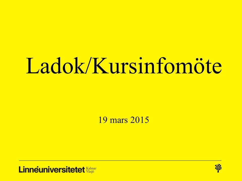 Ladok/Kursinfomöte 19 mars 2015