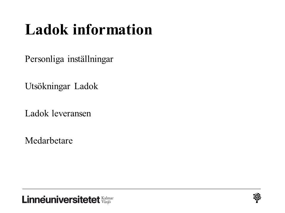 Ladok information Personliga inställningar Utsökningar Ladok Ladok leveransen Medarbetare