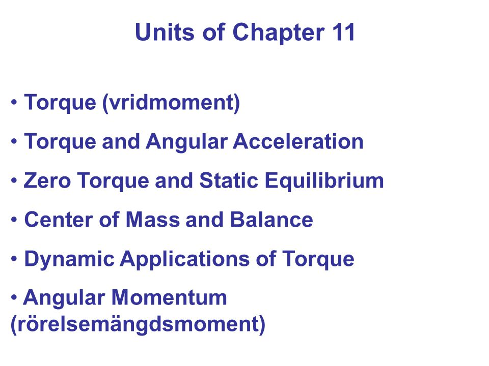 Units of Chapter 11 Conservation of Angular Momentum Rotational Work and Power The Vector Nature of Rotational Motion*