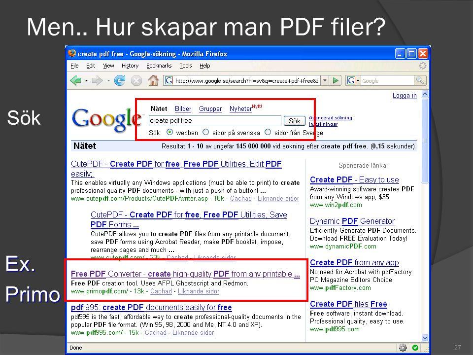 27 Men.. Hur skapar man PDF filer Sök Ex.Primo