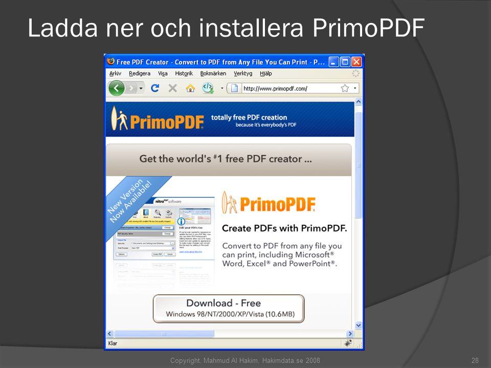 Ladda ner och installera PrimoPDF 28Copyright, Mahmud Al Hakim, Hakimdata.se 2008