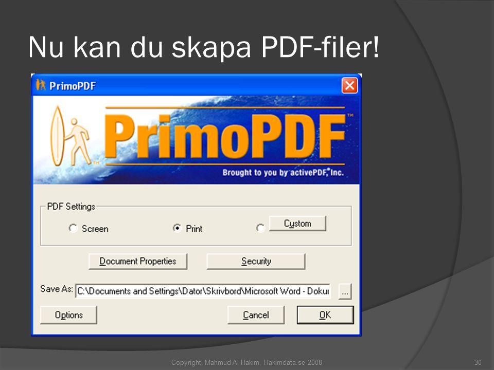 Nu kan du skapa PDF-filer! 30Copyright, Mahmud Al Hakim, Hakimdata.se 2008