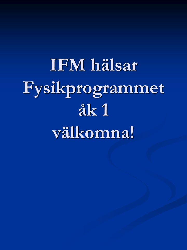 IFM hälsar Fysikprogrammet åk 1 välkomna!