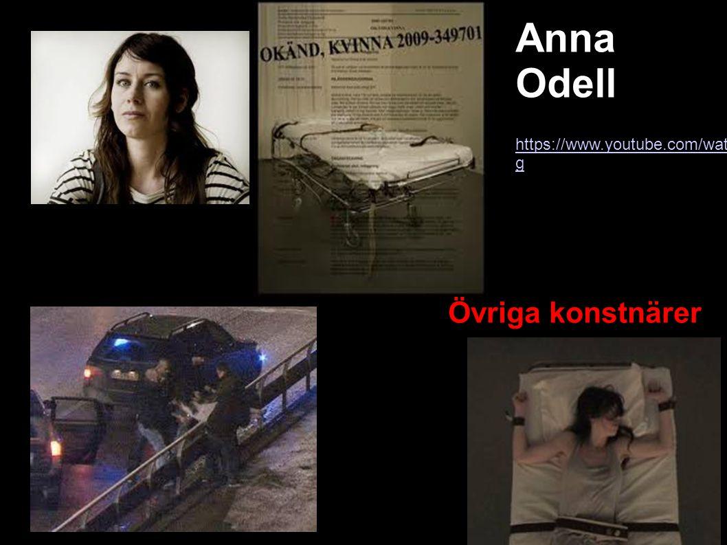 Anna Odell https://www.youtube.com/watch v=CUtF_gBt2Z g Övriga konstnärer