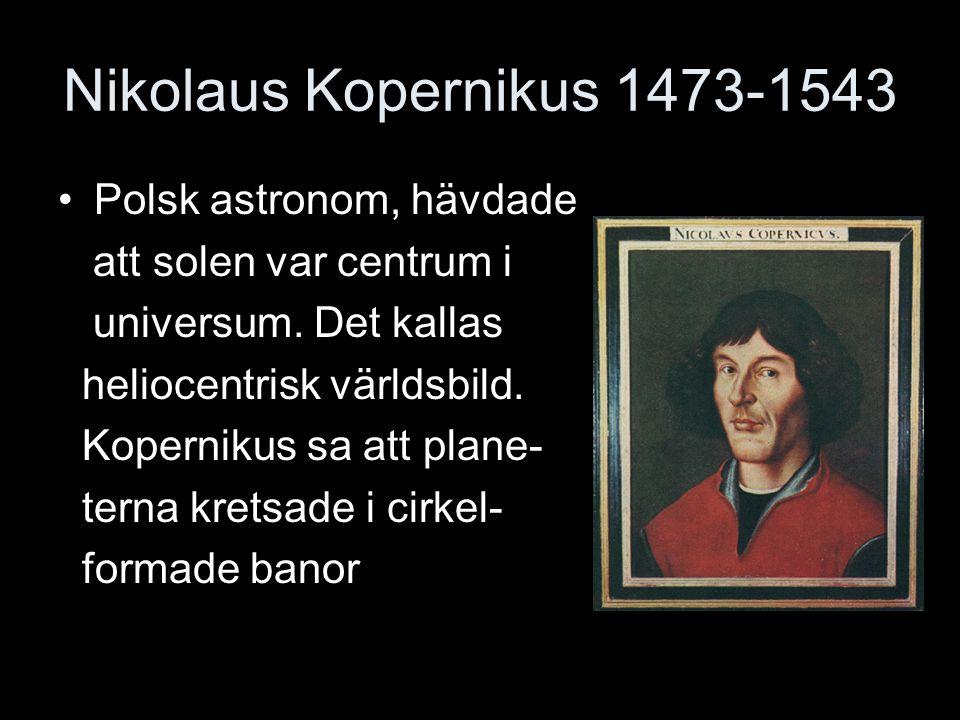 Galilei och Kepler Johannes Kepler 1571-1630 hävdade att planeterna kret- sade i elliptiska banor runt solen.
