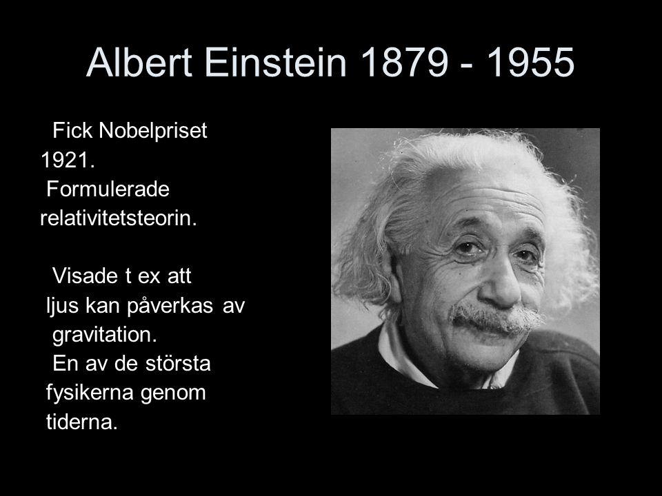 Edwin Hubble 1889 –1953) Hubble visade att det fanns fler galaxer än Vintergatan.