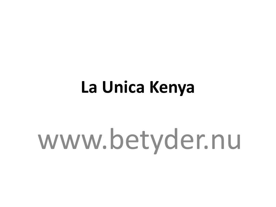 La Unica Kenya www.betyder.nu