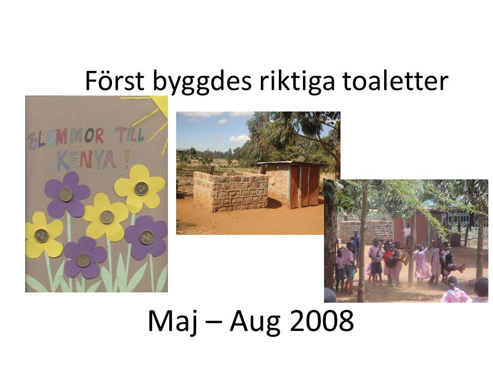 Först byggdes riktiga toaletter Maj – Aug 2008
