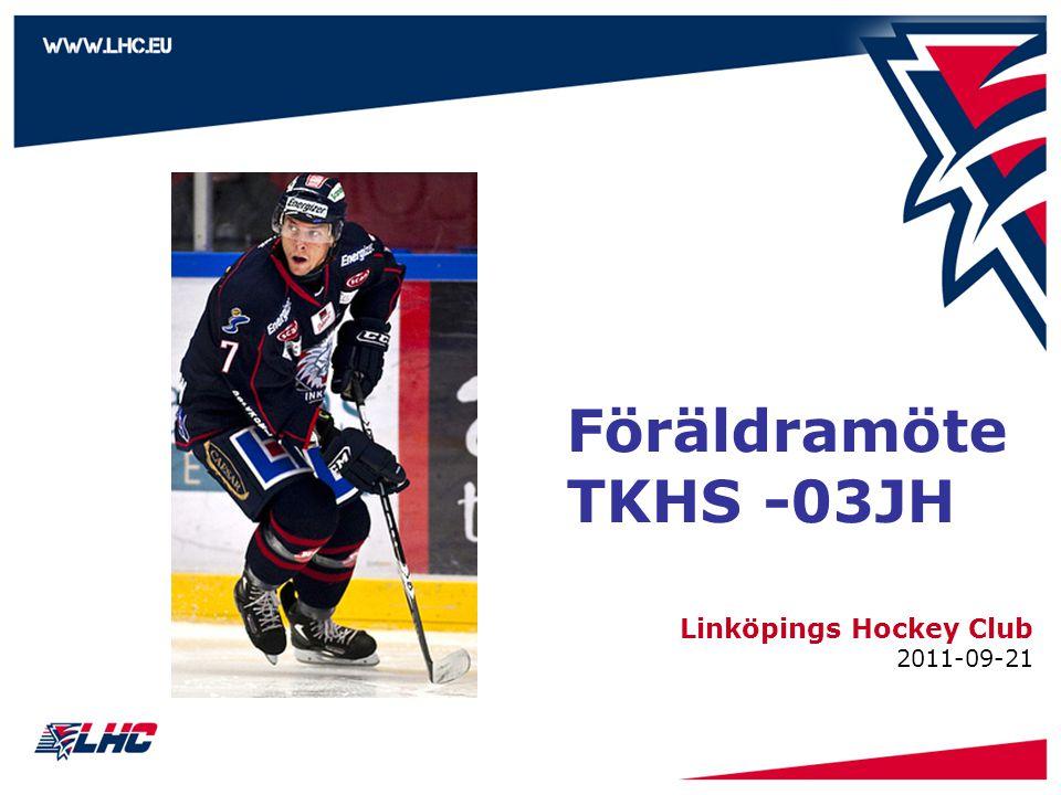 Föräldramöte TKHS -03JH Linköpings Hockey Club 2011-09-21