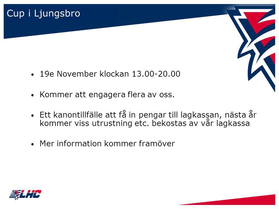 Cup i Ljungsbro 19e November klockan 13.00-20.00 Kommer att engagera flera av oss. Ett kanontillfälle att få in pengar till lagkassan, nästa år kommer