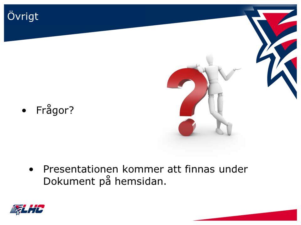 Övrigt Frågor? Presentationen kommer att finnas under Dokument på hemsidan.