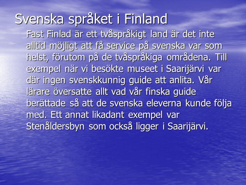 Svenska språket i Finland Fast Finlad är ett tvåspråkigt land är det inte alltid möjligt att få service på svenska var som helst, förutom på de tvåspr