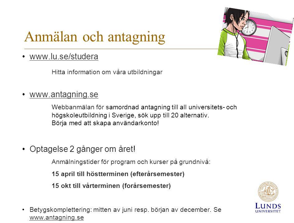 Anmälan och antagning www.lu.se/studera Hitta information om våra utbildningar www.antagning.se Webbanmälan för samordnad antagning till all universit
