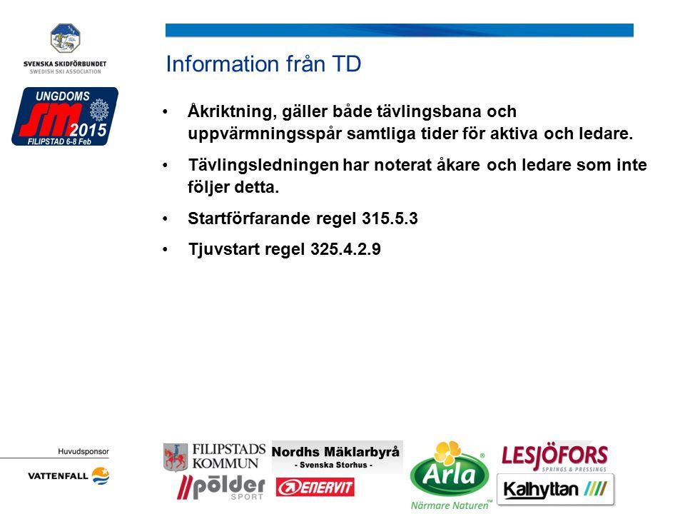 Information från TD Åkriktning, gäller både tävlingsbana och uppvärmningsspår samtliga tider för aktiva och ledare. Tävlingsledningen har noterat åkar