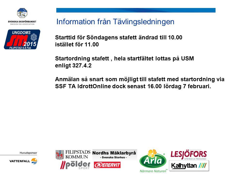 Information från Tävlingsledningen Starttid för Söndagens stafett ändrad till 10.00 istället för 11.00 Startordning stafett, hela startfältet lottas p