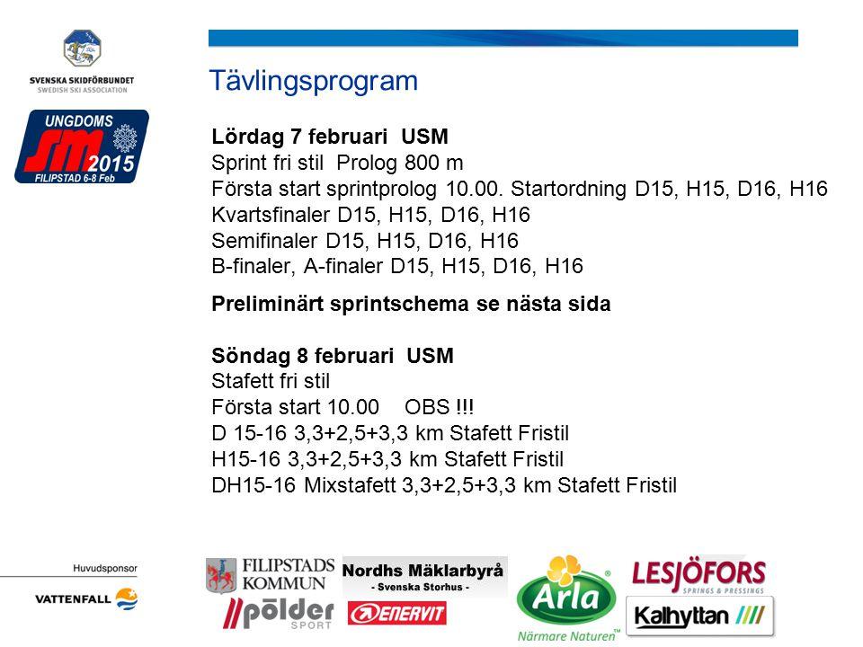 Tävlingsprogram Lördag 7 februari USM Sprint fri stil Prolog 800 m Första start sprintprolog 10.00. Startordning D15, H15, D16, H16 Kvartsfinaler D15,