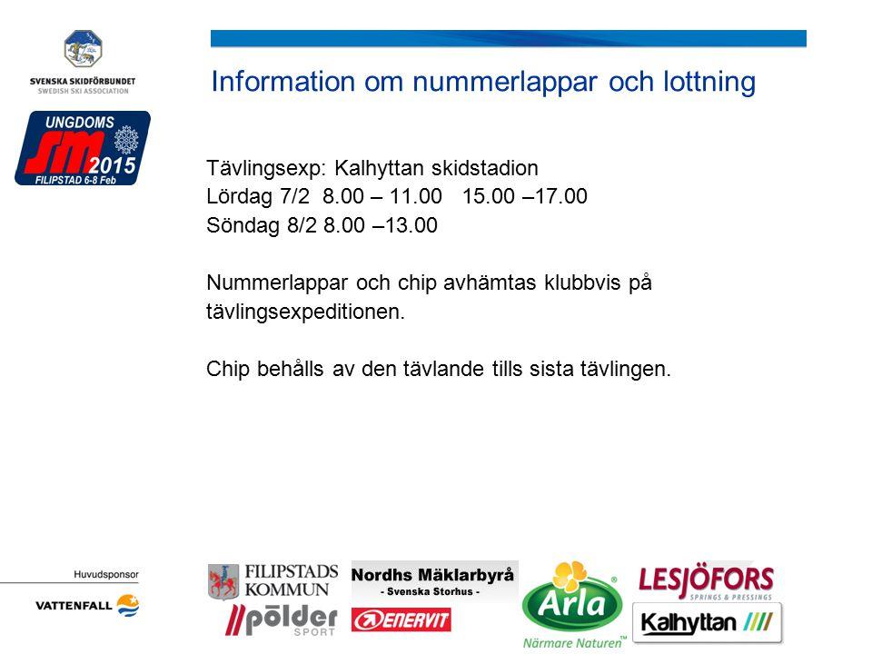 Information om nummerlappar och lottning Tävlingsexp: Kalhyttan skidstadion Lördag 7/2 8.00 – 11.00 15.00 –17.00 Söndag 8/2 8.00 –13.00 Nummerlappar o