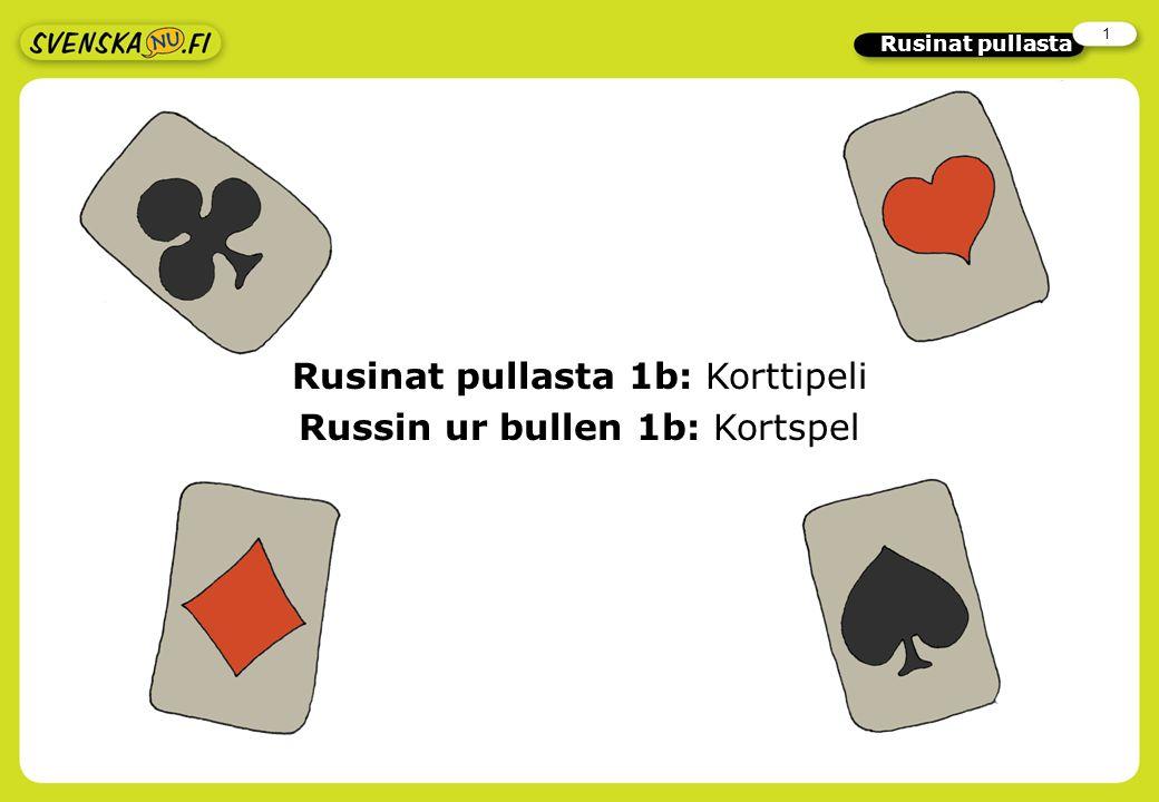 1 Rusinat pullasta Rusinat pullasta 1b: Korttipeli Russin ur bullen 1b: Kortspel