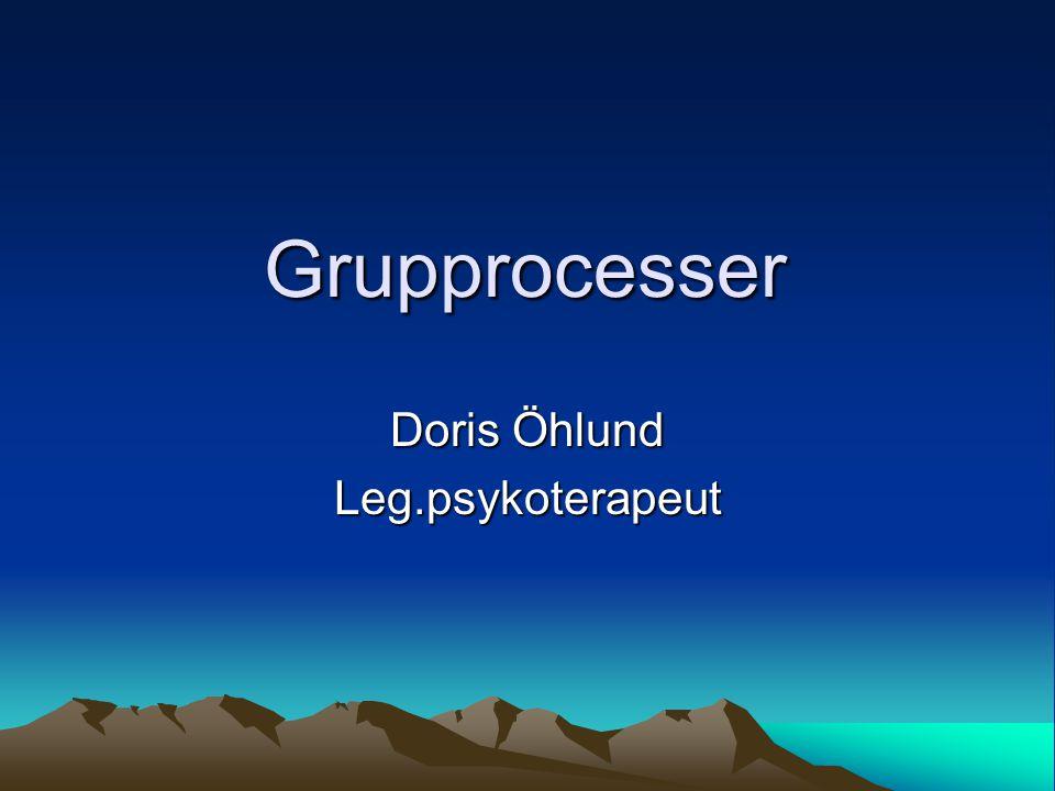 Grupprocesser Doris Öhlund Leg.psykoterapeut