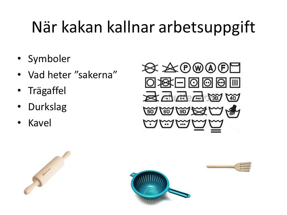 """När kakan kallnar arbetsuppgift Symboler Vad heter """"sakerna"""" Trägaffel Durkslag Kavel"""
