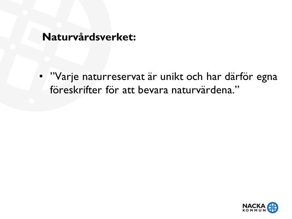 """Naturvårdsverket: """"Varje naturreservat är unikt och har därför egna föreskrifter för att bevara naturvärdena."""""""