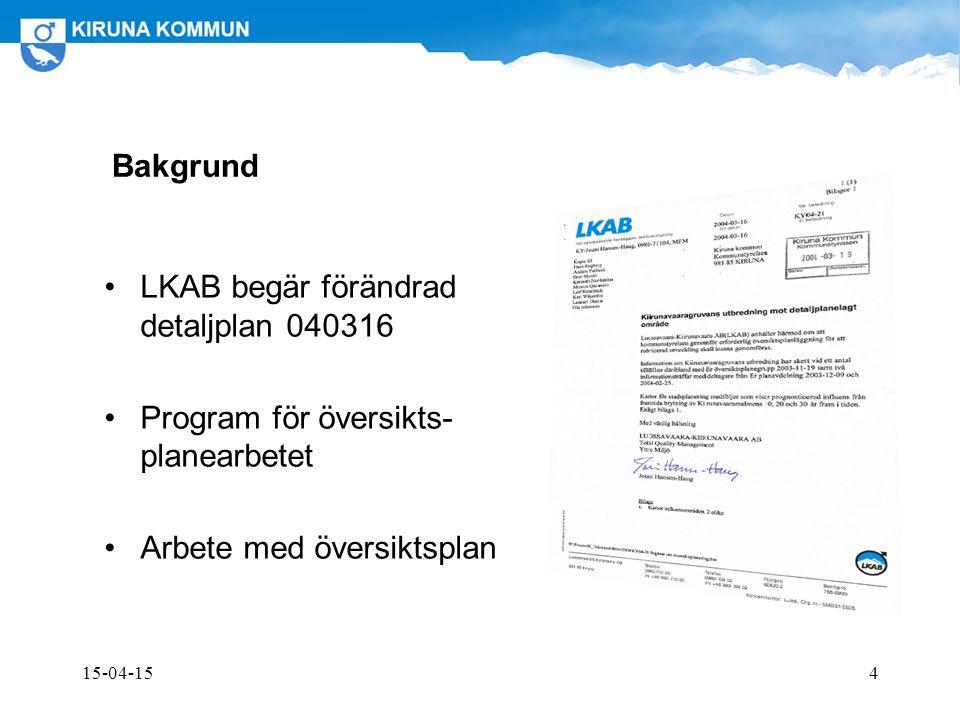 15-04-154 Bakgrund LKAB begär förändrad detaljplan 040316 Program för översikts- planearbetet Arbete med översiktsplan
