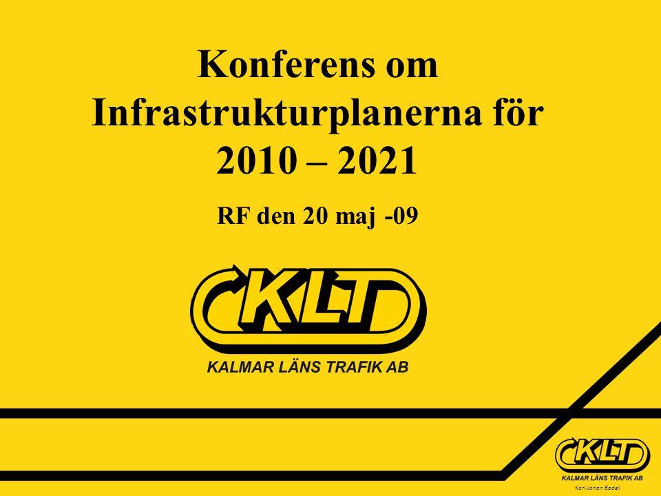 Karl-Johan Bodell Konferens om Infrastrukturplanerna för 2010 – 2021 RF den 20 maj -09